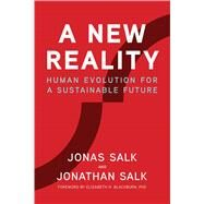 A New Reality by Salk, Jonas; Salk, Jonathan; Dewane, David (CON), 9781947951044