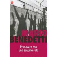 Primavera con una esquina rota by Benedetti, Mario, 9788466321044