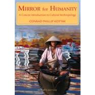 Mirror for Humanity : A Concise Introduction to Cultural Anthropology by Kottak, Conrad, 9780073531045