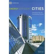 Energy Efficient Cities: Assessment Tools and Benchmarking Practices by Bose, Ranjan K., 9780821381045