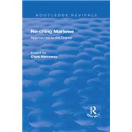 Re-citing Marlowe: Approaches to the Drama: Approaches to the Drama by Harraway,Clare, 9781138701045
