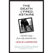 The Death of Fred Astaire by Lawrence, Leslie, 9781438461045