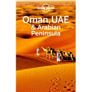 Lonely Planet Oman, Uae & Arabian Peninsula by Lonely Planet Publications, 9781786571045