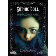 Gothic Doll: En Brazos De Mael by Amkie, Lorena, 9786070721045