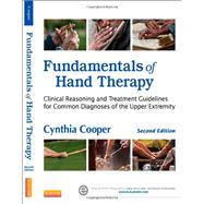 Fundamentals of Hand Therapy: Clinical Reasoning and Treatment Guidelines for Common Diagnoses of the Upper Extremity by Cooper, Cynthia, 9780323091046