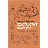 Constructive Anatomy by Bridgman, George B., 9780486211046