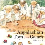 Appalachian Toys and Games from a to Z by Pack, Linda Hager; Banks, Pat, 9780813141046