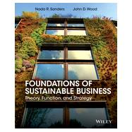 Foundations of Sustainable Business by Sanders, Nada R., Ph.D.; Wood, John D., 9781118441046