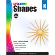 Shapes, Grade K by Spectrum; Carson-Dellosa Publishing Company, Inc., 9781483831046