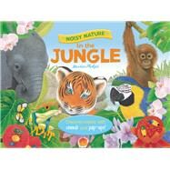 Noisy Nature: In the Jungle by Martin, Ruth; Pledger, Maurice, 9781626861046