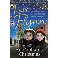 An Orphan's Christmas by Flynn, Katie, 9780099591047