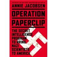 Operation Paperclip by Jacobsen, Annie, 9780316221047
