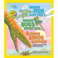 When Fish Got Feet, When Bugs Were Big, and When Dinos Dawned by BONNER, HANNAH, 9781426321047