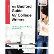The Bedford Guide for College Writers with Reader, Research Manual, and Handbook by Kennedy, X. J.; Kennedy, Dorothy M.; Muth, Marcia F., 9781457631047