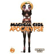 Magical Girl Apocalypse Vol. 2 by Sato, Kentaro, 9781626921047