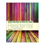 Green Building Technology Guide - Residential by Andreas, Fred, 9780124081048