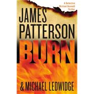 Burn by Patterson, James; Ledwidge, Michael, 9780316211048