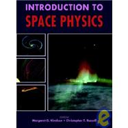 Introduction to Space Physics by Edited by Margaret G. Kivelson, Christopher T. Russell, 9780521451048