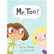Me, Too! by Dunklee, Annika; Smith, Lori Joy, 9781771381048
