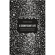 A Significant Life by May, Todd, 9780226421049
