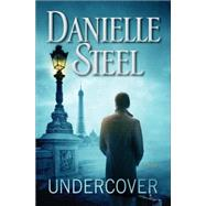 Undercover by STEEL, DANIELLE, 9780345531049