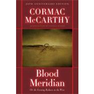 Blood Meridian : Or the Evening Redness in the West