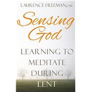 Sensing God by Freeman, Laurence, 9781632531049