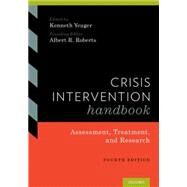 Crisis Intervention Handbook Assessment, Treatment, and Research by Yeager, Kenneth; Roberts, Albert, 9780190201050