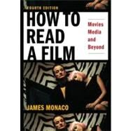 How to Read a Film Movies, Media, and Beyond by Monaco, James, 9780195321050