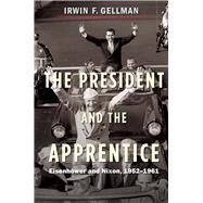 The President and the Apprentice by Gellman, Irwin F., 9780300181050