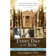 Every Day by the Sun by FAULKNER WELLS, DEAN, 9780307591050