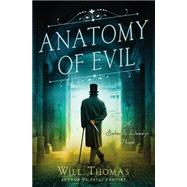 Anatomy of Evil A Barker and Llewelyn Novel by Thomas, Will, 9781250041050