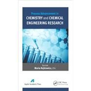 Process Advancement in Chemistry and Chemical Engineering Research by Zaikov; Gennady E., 9781771881050