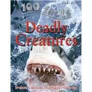 100 Facts - Deadly Creatures by Bedoyere, Camilla, 9781848101050