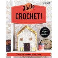 Hello Crochet! You'll be hooked in no time by Hazell, Sarah, 9781910231050