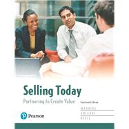 Selling Today Partnering to Create Value, Student Value Edition Plus MyLab Marketing with Pearson eText -- Access Card Package by Manning, Gerald L.; Ahearne, Michael; Reece, Barry L., 9780134611051