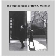 The Photographs of Ray K. Metzker by Keith F. Davis, 9780300171051