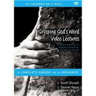 Grasping God's Word Video Lectures by Duvall, J. Scott; Hays, J. Daniel, 9780310521051