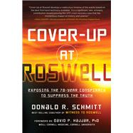 Cover-Up at Roswell by Schmitt, Donald; Hajjar, David, 9781632651051