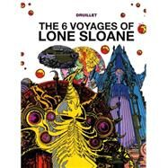 The 6 Voyages of Lone Sloane Vol. 1 by DRUILLET, PHILIPPEDRUILLET, PHILIPPE, 9781782761051