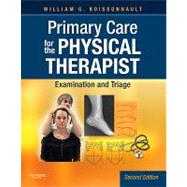 Primary Care for the Physical Therapist: Examination and Triage by Boissonnault, William G., 9781416061052