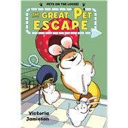 The Great Pet Escape by Jamieson, Victoria; Jamieson, Victoria, 9781627791052