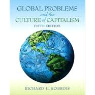 Global Problems and the Culture of Capitalism by Robbins, Richard H., 9780205801053