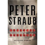 Interior Darkness by Straub, Peter, 9780385541053