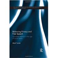 Balancing Privacy and Free Speech: Unwanted Attention in the Age of Social Media by Tunick; Mark, 9781138791053