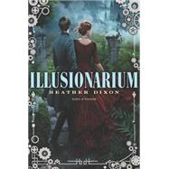 Illusionarium by Dixon, Heather, 9780062001054