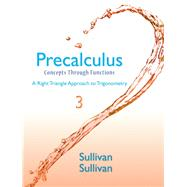 Precalculus: Concepts Through Functions, A Right Triangle Approach to Trigonometry, 3/E by Sullivan; Sullivan, 9780321931054