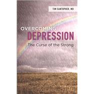 Overcoming Depression: The Curse of the Strong by Cantopher, Tim, 9780664261054