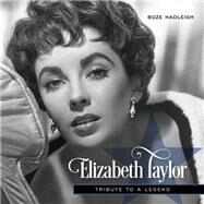Elizabeth Taylor by Hadleigh, Boze, 9781493031054