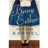 Being Esther A Novel by Karmel, Miriam, 9781571311054
